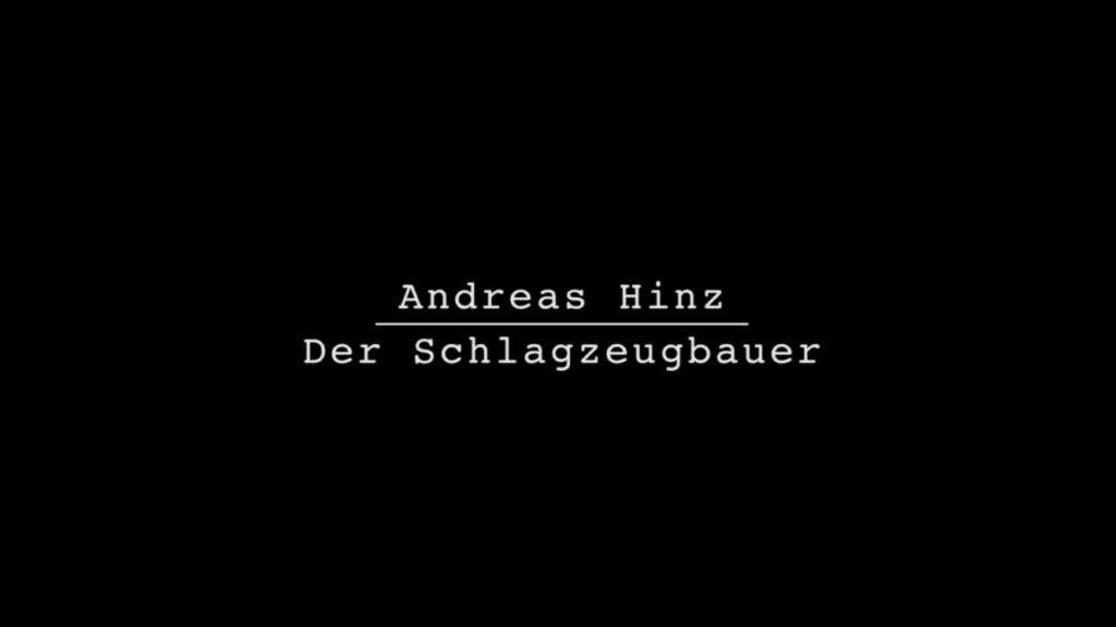 Portrait Andreas Hinz - Der Schlagzeugbauer...Eine von tausend